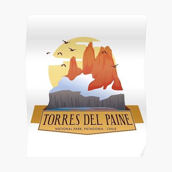Torres del Paine Circuit - Chile Poster