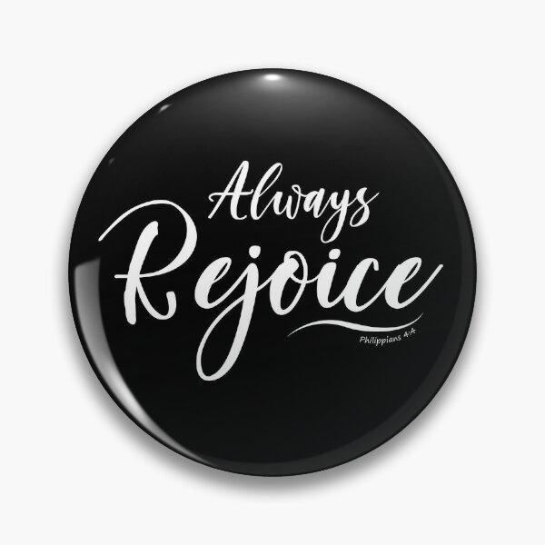 Always Rejoice Bible verse Philippians 4:4 Pin