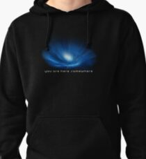 You are here somewhere Pullover Hoodie