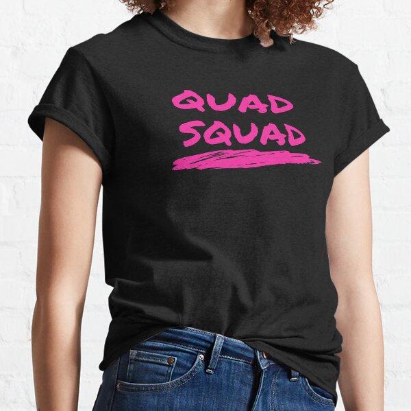 Quad Squad - Quads Squat Strength - Girls Who Lift Classic T-Shirt