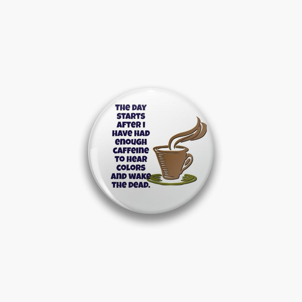 Wake the Dead Coffee Theme Pin