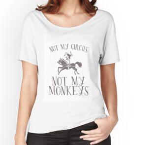 c67dc65eb7 Not my Circus - Not my Monkeys!