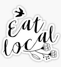 Eat local - foodie gift Sticker