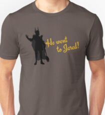He Went to Jared! Unisex T-Shirt