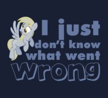"Derpy Hooves / Ditzy Doo ""I just don't know what went wrong"""