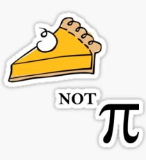 Pie not Pi Sticker