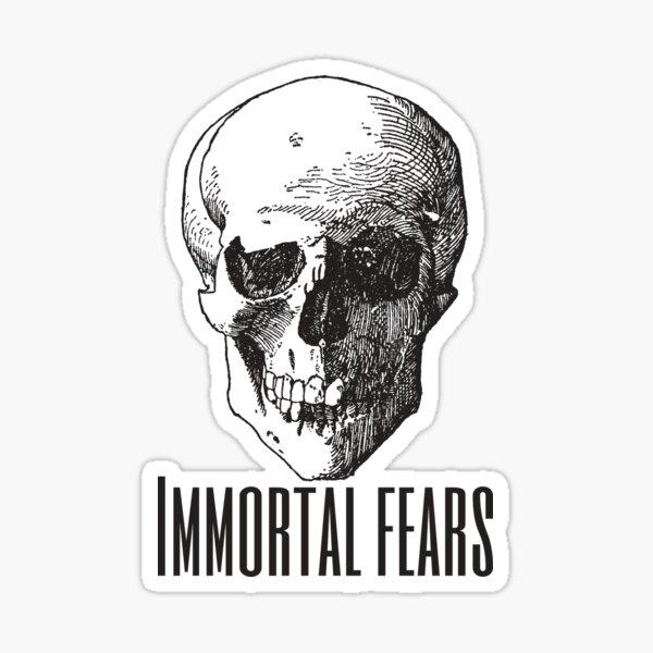 Immortal Fears Sticker