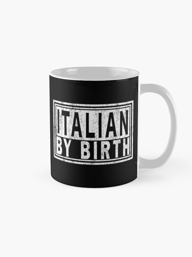 Alternate view of ITALIAN BY BIRTH, Italy Italia   Italiano Pride. Mug