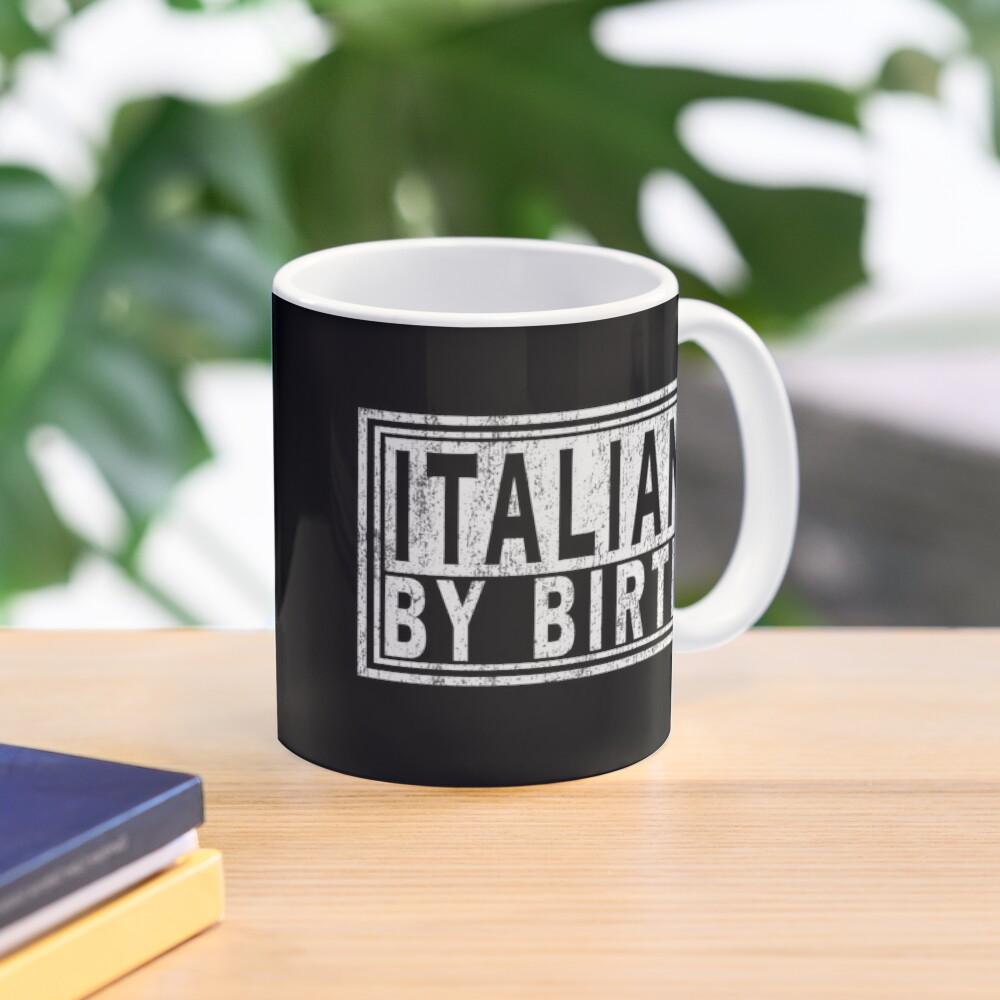 ITALIAN BY BIRTH, Italy Italia   Italiano Pride. Mug