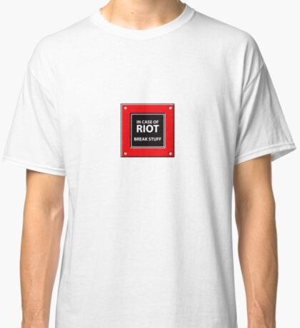 In Case Of Riot Classic T-Shirt