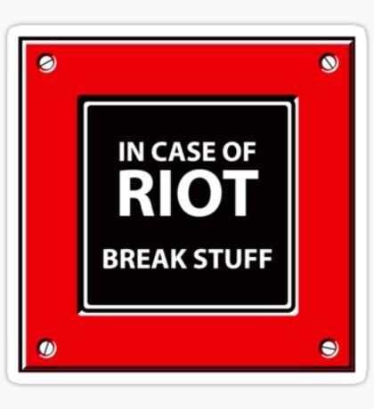 In Case Of Riot Sticker