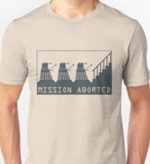 Mission Aborted Unisex T-Shirt