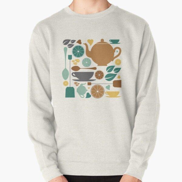 Tea, tea, tea! Pullover Sweatshirt