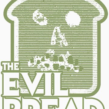 The Evil Bread by AnthonyPipitone