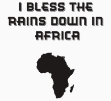 I Bless The Rains Down In Africa | Unisex T-Shirt