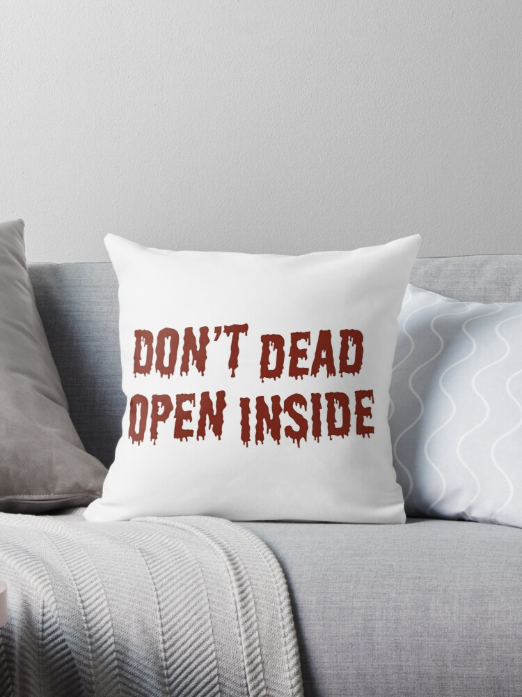 Pillow With Beads Inside.Don T Dead Open Inside Throw Pillow By Aethalia