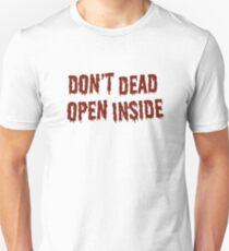 DON'T DEAD OPEN INSIDE Unisex T-Shirt