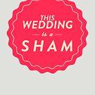 Sham Wedding by Edward B.G.