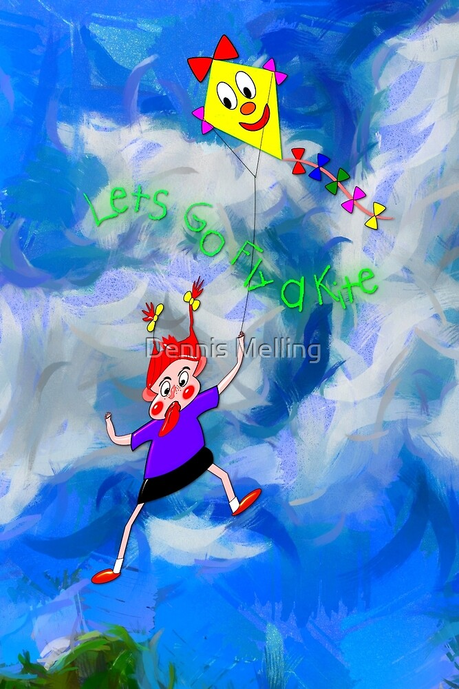Lets Go Fly a Kite by Dennis Melling