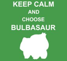 keep calm and choose bulbasaur