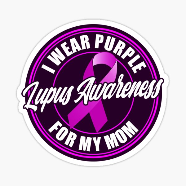 Lupus Awareness Month -I Wear  Purple for my Mom Sticker