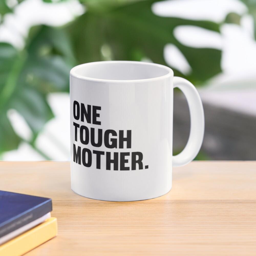 One Tough Mother. Mug