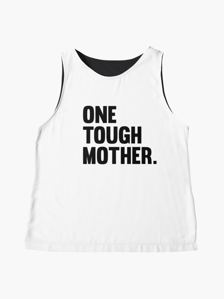Alternate view of One Tough Mother. Sleeveless Top