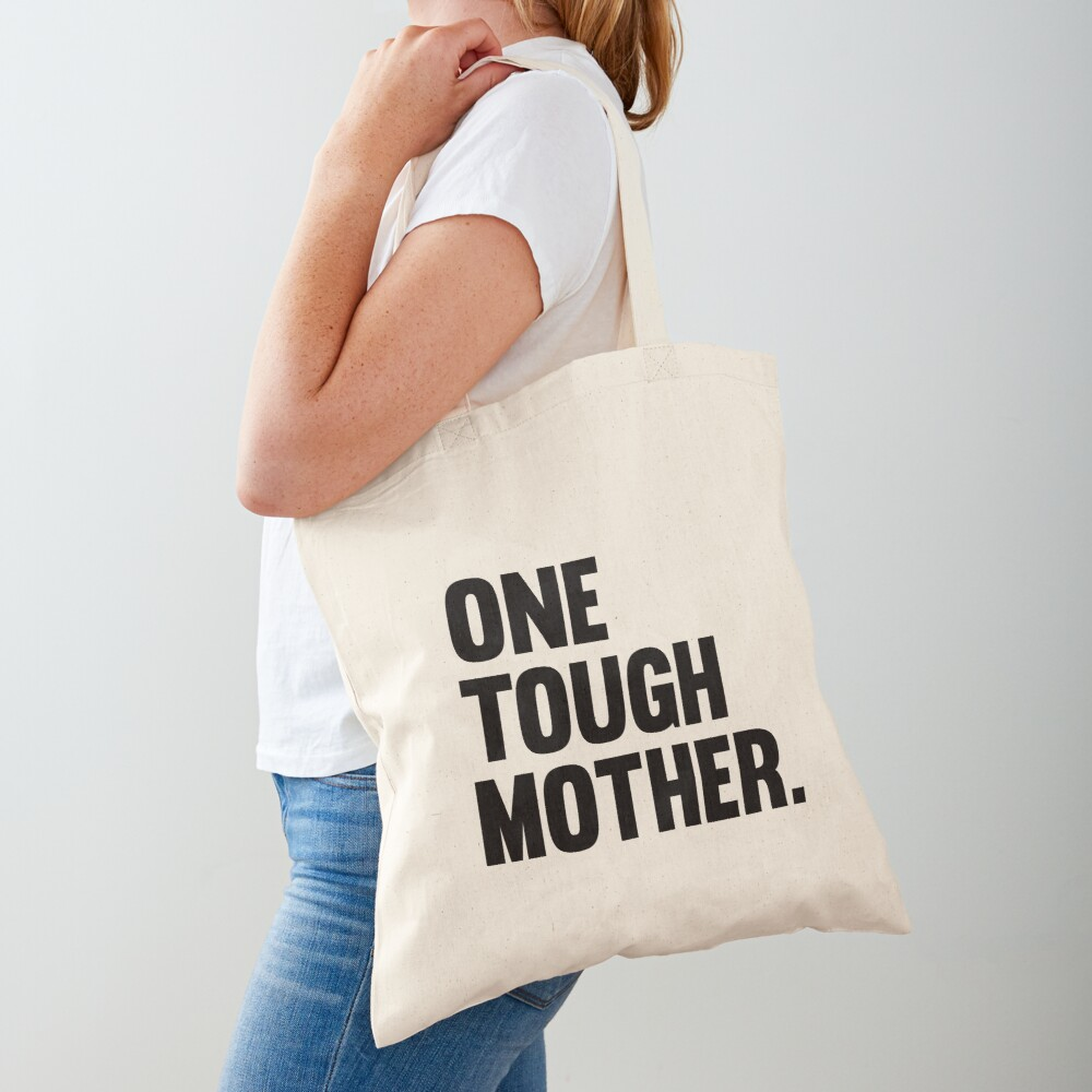 One Tough Mother. Tote Bag