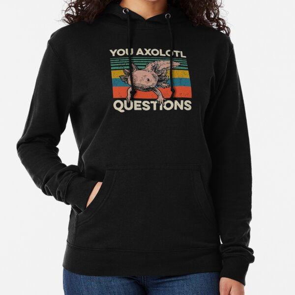 You Axolotl Questions Vintage Lightweight Hoodie