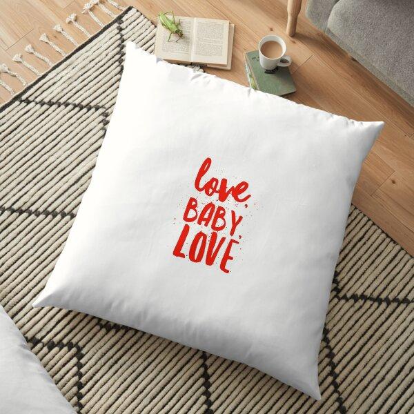 LOVE, BABY, LOVE Floor Pillow