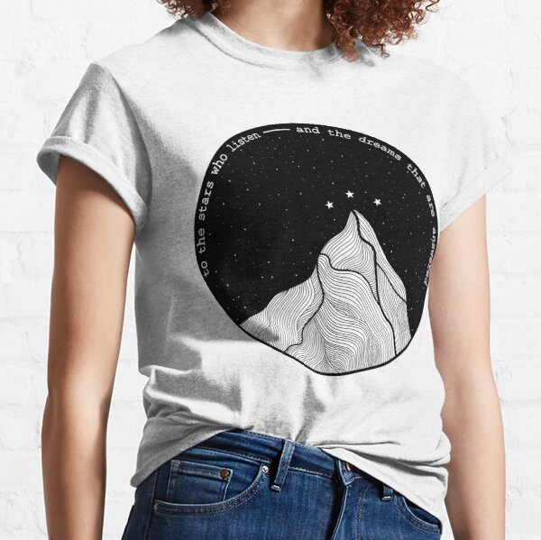 to the stars who listen Classic T-Shirt