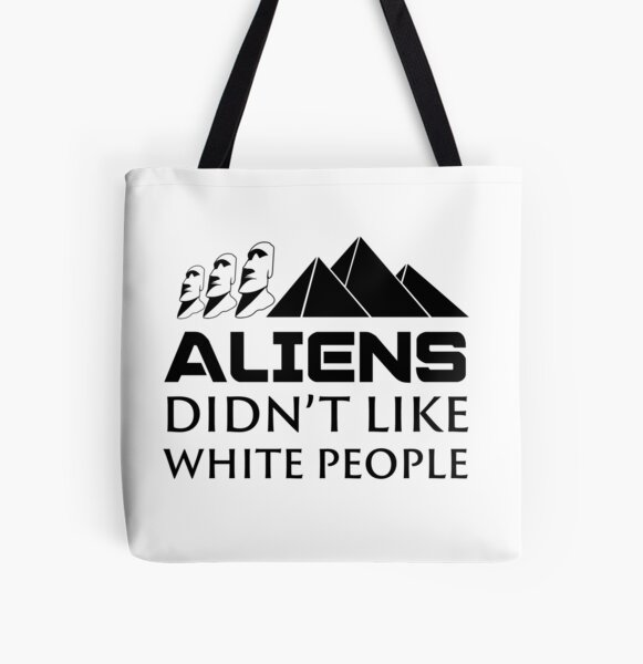 Aliens Didn't Like White People All Over Print Tote Bag