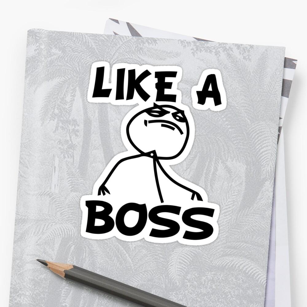 Like a Boss Meme by 305movingart