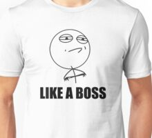 Like a Boss Meme Unisex T-Shirt