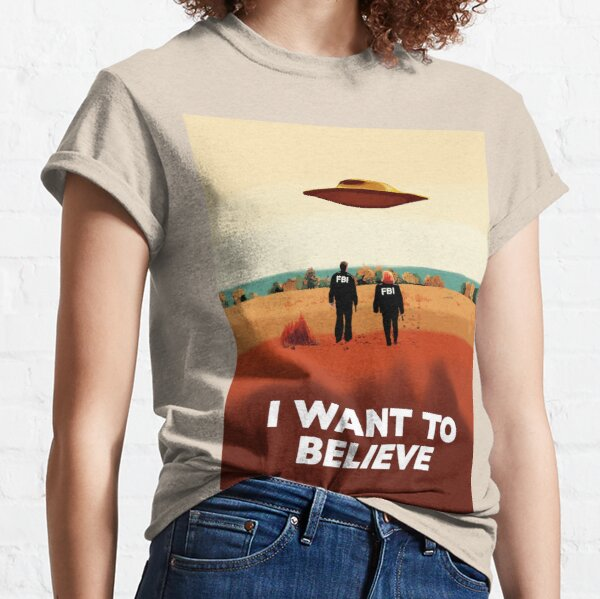 The X Files I want to believe FBI poster  Classic T-Shirt