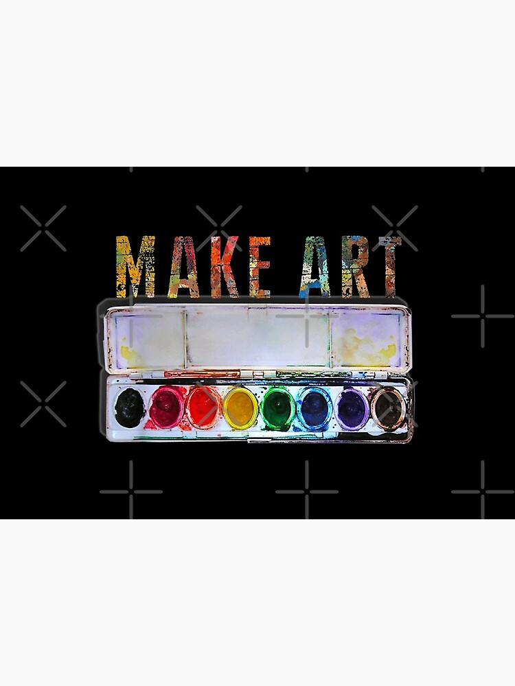 MAKE ART  Funny Artist Painting Teacher Humor gifts by moonchildworld