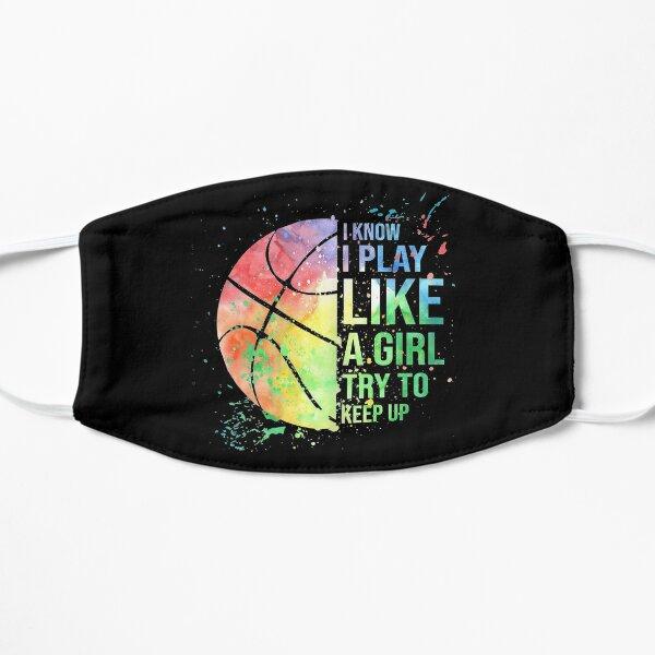 I Know I Play Like A Girl Try To Keep Up Basketball  Flat Mask