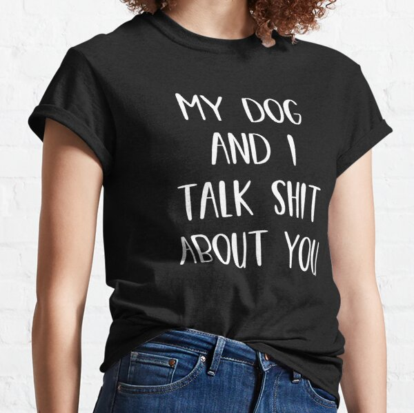My Dog And I Talk Shit About You Youth Crewneck Tee Pajamas