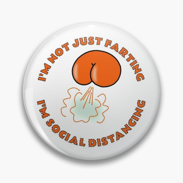 I'm Farting and Social Distancing Pin