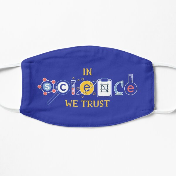 In Science We Trust Flat Mask