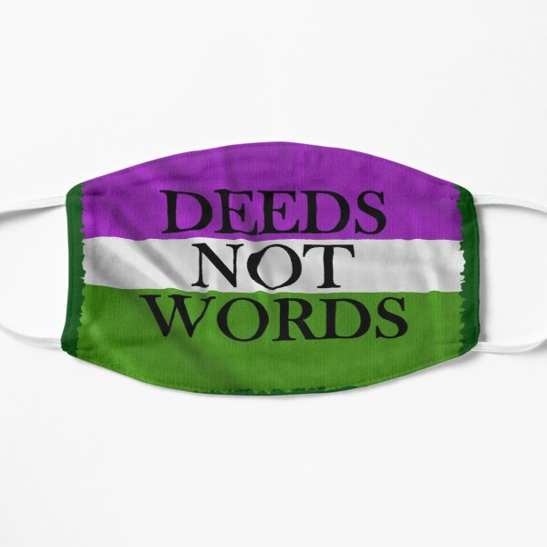 DEEDS NOT WORDS Flat Mask