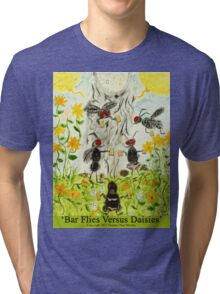 Bar Flies Versus Daisies Tri-blend T-Shirt