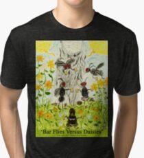 Bar Flies Versus Daisies Tri-blend T-Shirt
