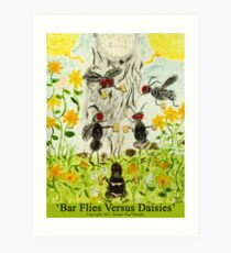 Bar Flies Versus Daisies Art Print