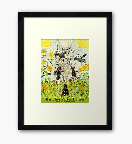 Bar Flies Versus Daisies Framed Print