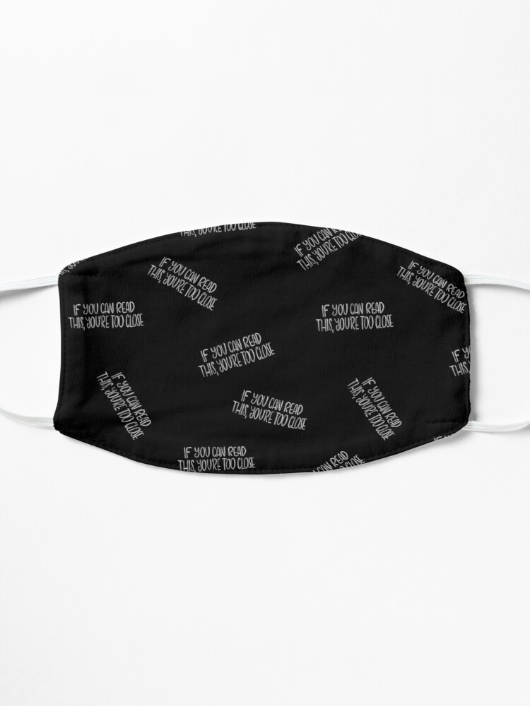 Alternate view of If you can read this, you're too close - introvert 4 white on black Mask