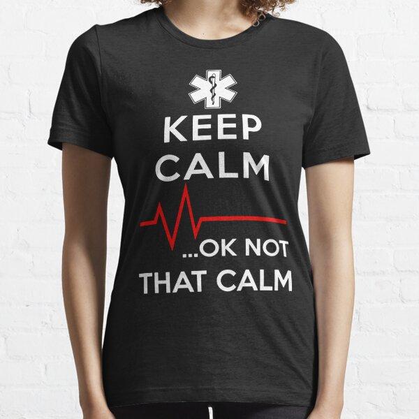 Keep Calm OK Not That Calm Essential T-Shirt
