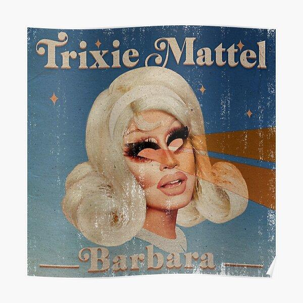 Trixie Mattel - Barbara Poster