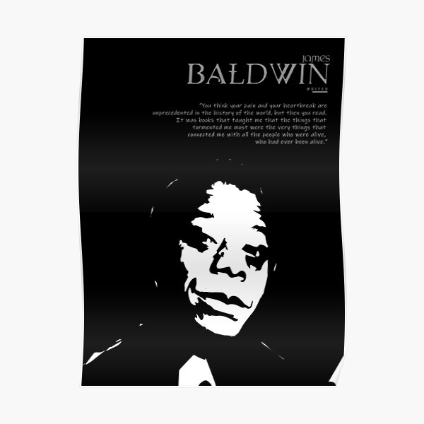 A Quote By James Baldwin Poster