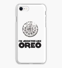 I'm Addictive Like Oreo iPhone Case/Skin